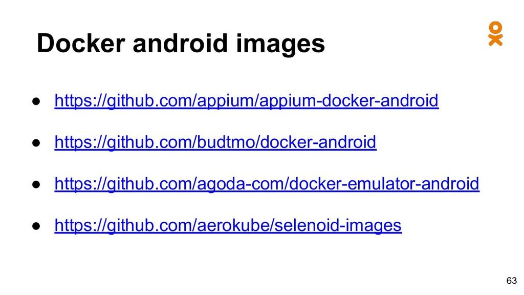 Docker android images ● https://github.com/appi...