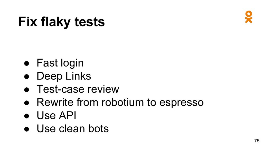 Fix flaky tests ● Fast login ● Deep Links ● Tes...