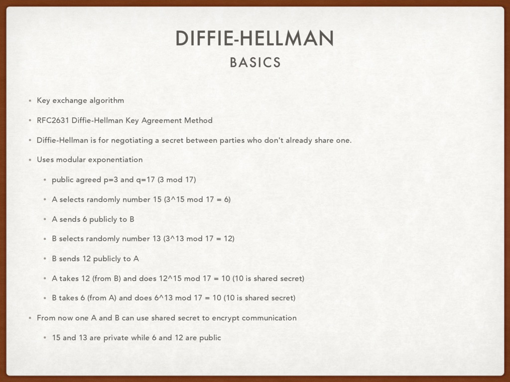 BASICS DIFFIE-HELLMAN • Key exchange algorithm ...
