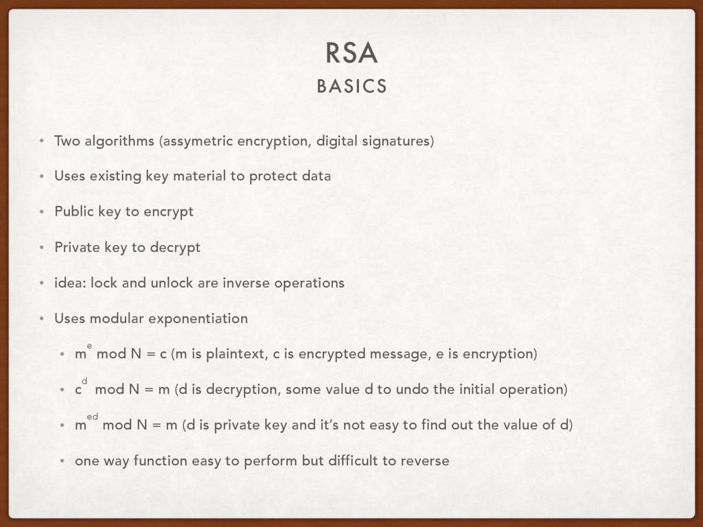 BASICS RSA • Two algorithms (assymetric encrypt...