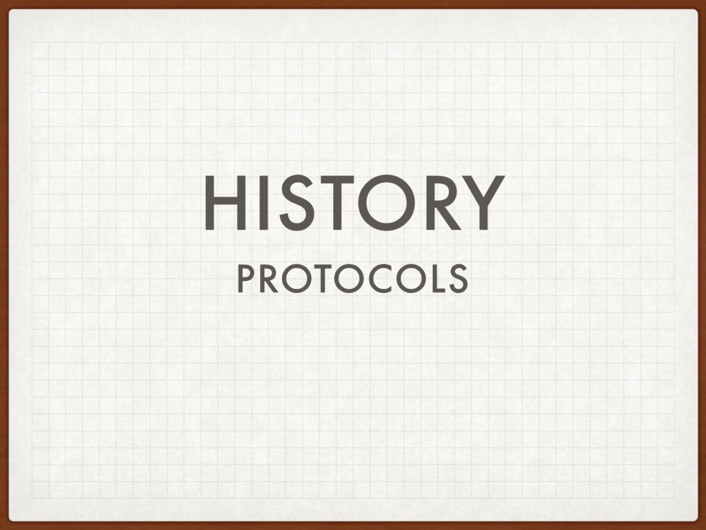 HISTORY PROTOCOLS