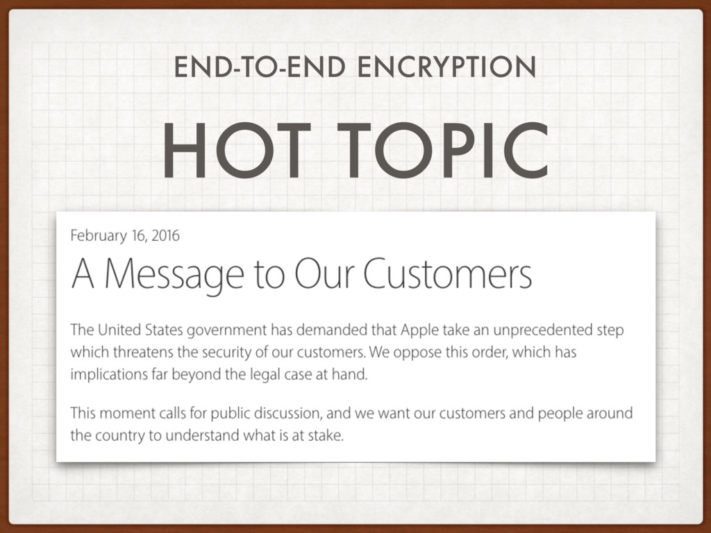 END-TO-END ENCRYPTION HOT TOPIC