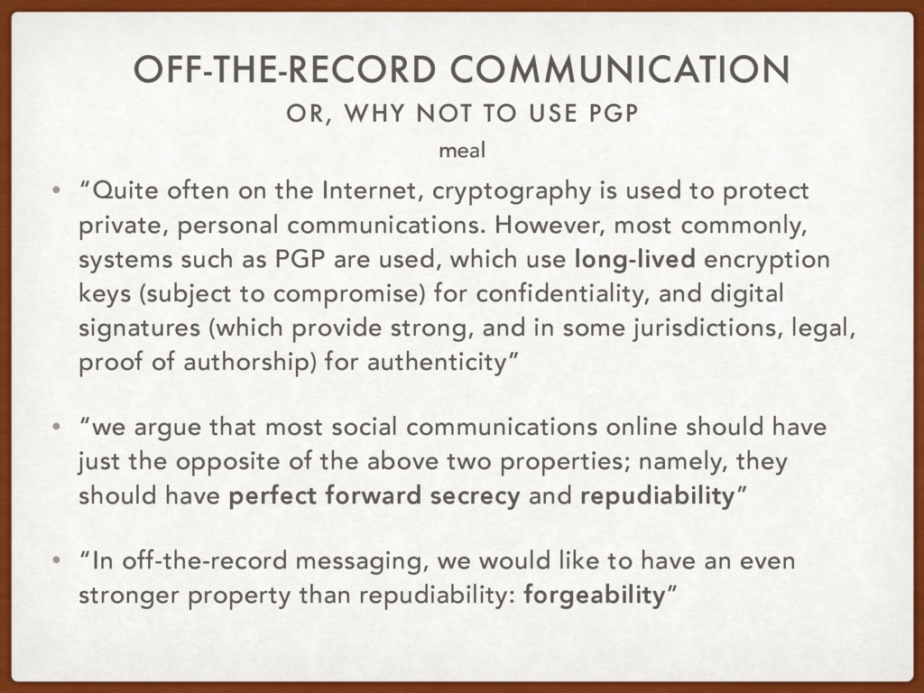 OR, WHY NOT TO USE PGP OFF-THE-RECORD COMMUNICA...