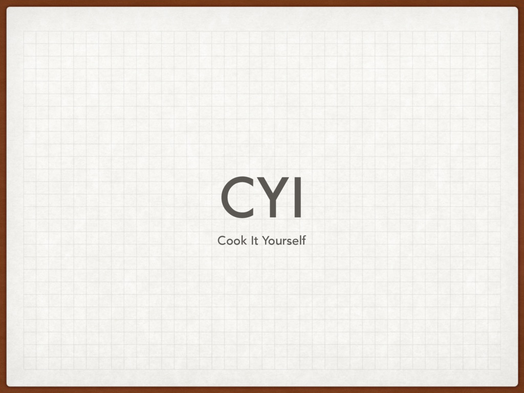 CYI Cook It Yourself