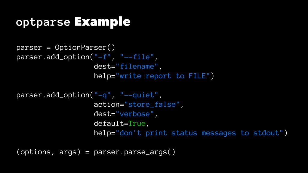 optparse Example parser = OptionParser() parser...