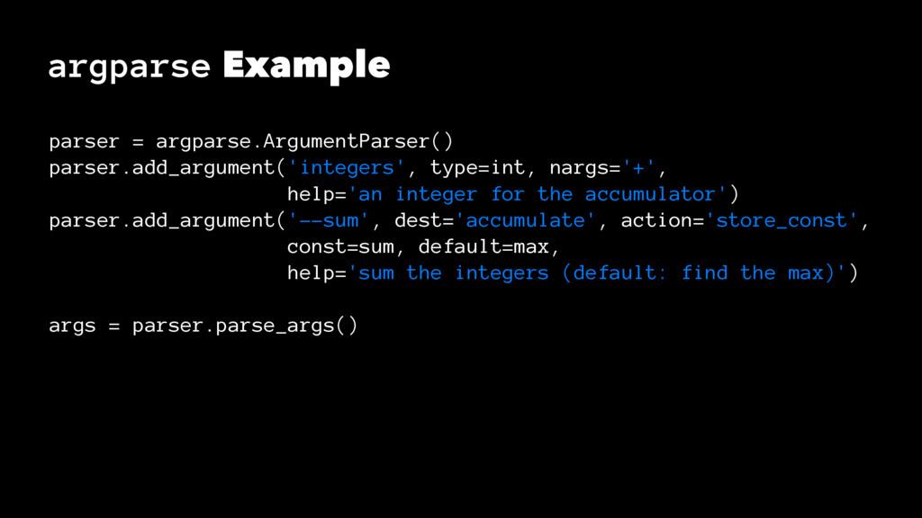 argparse Example parser = argparse.ArgumentPars...