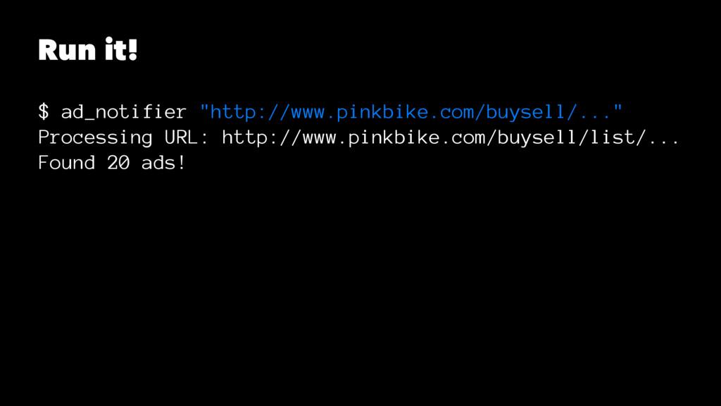 """Run it! $ ad_notifier """"http://www.pinkbike.com/..."""