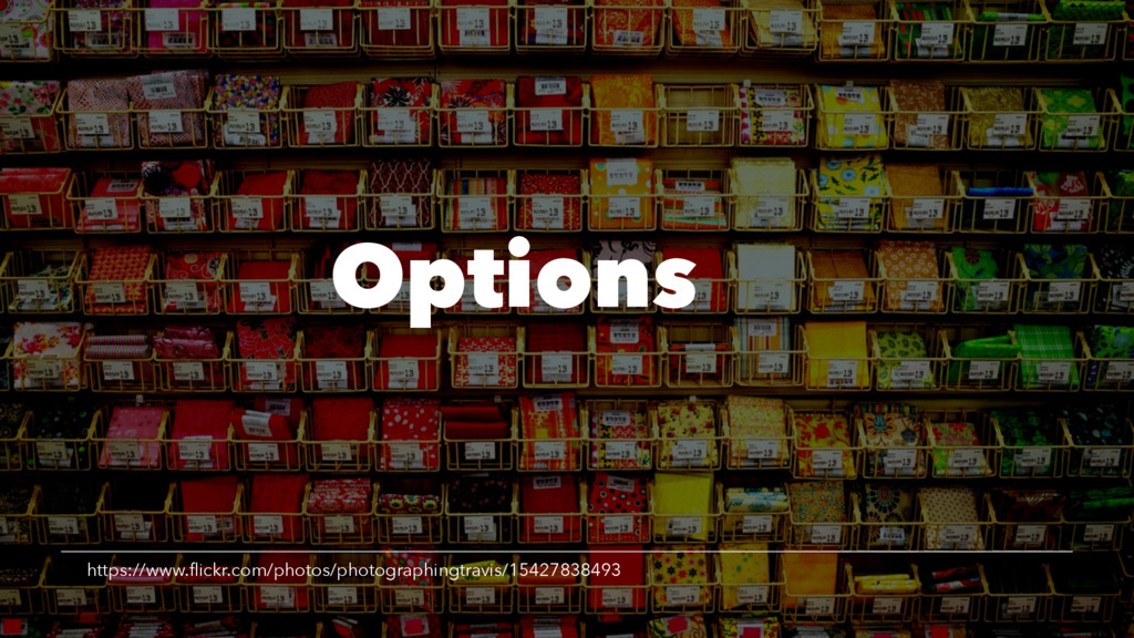 Options https://www.flickr.com/photos/photograph...