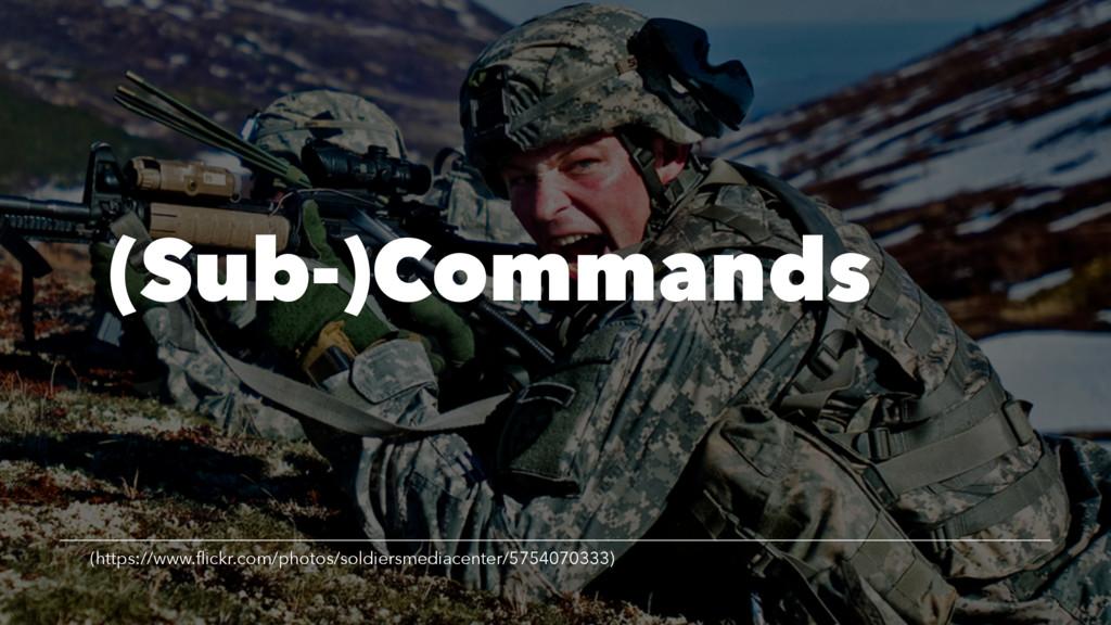 (Sub-)Commands (https://www.flickr.com/photos/so...