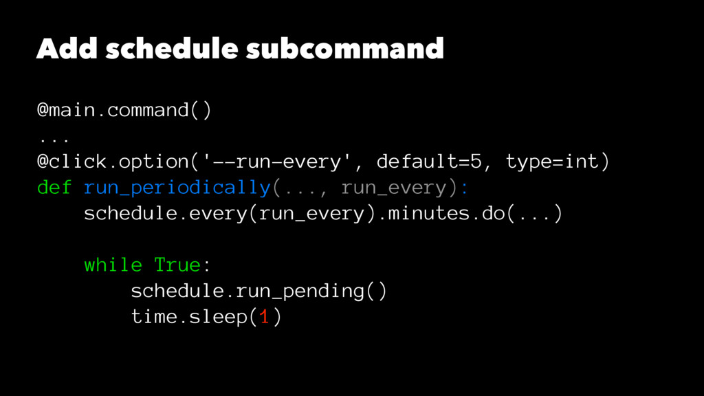 Add schedule subcommand @main.command() ... @cl...