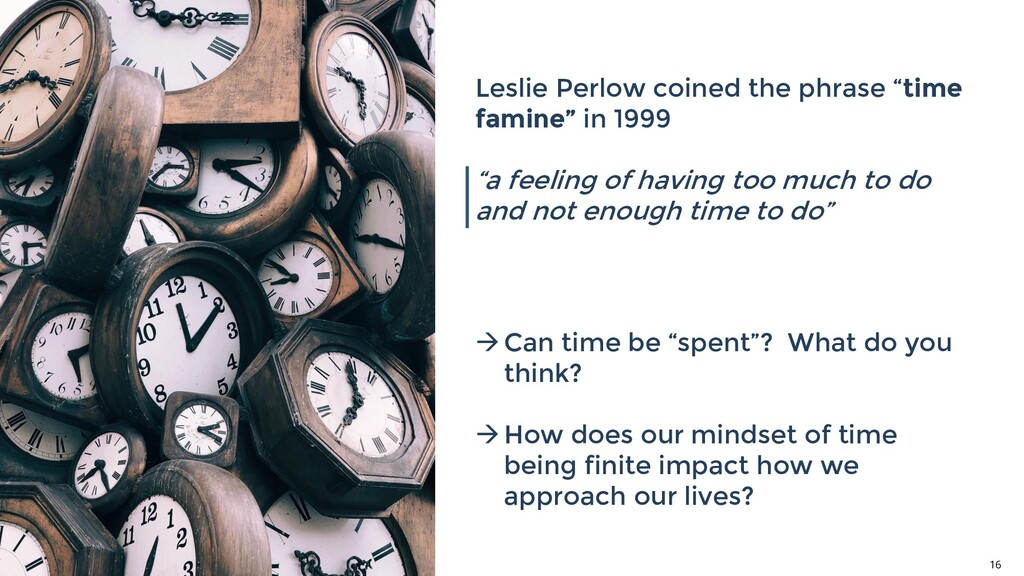 """Leslie Perlow coined the phrase """"time famine"""" i..."""