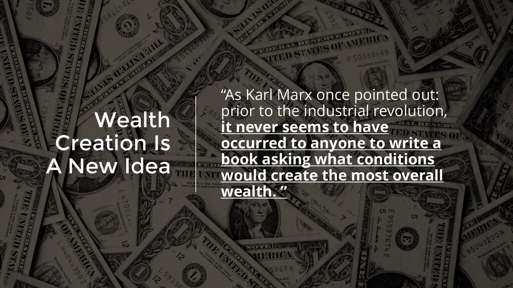 """Wealth Creation Is A New Idea """"As Karl Marx onc..."""