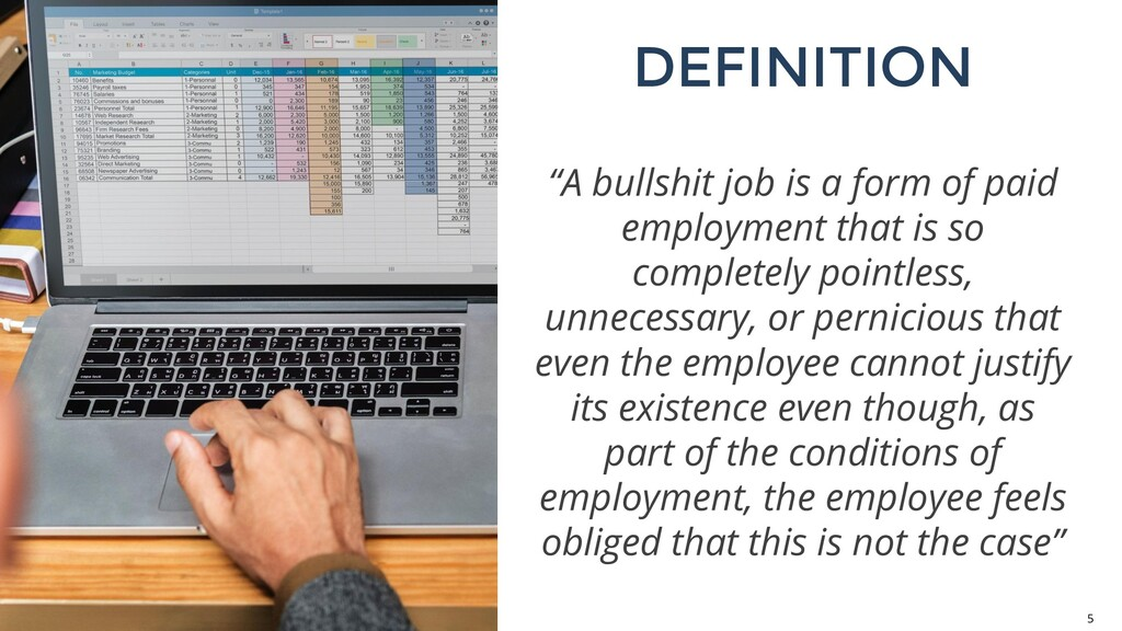 """5 """"A bullshit job is a form of paid employment ..."""