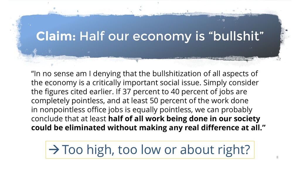 "Claim: Half our economy is ""bullshit"" ""In no se..."