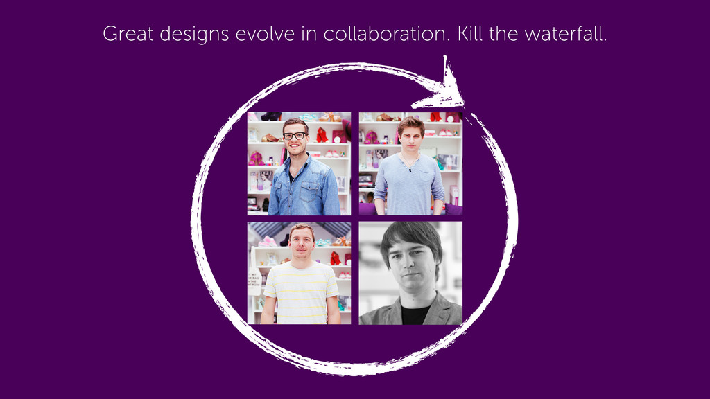 Great designs evolve in collaboration. Kill the...
