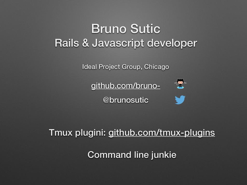 Bruno Sutic Rails & Javascript developer  Id...
