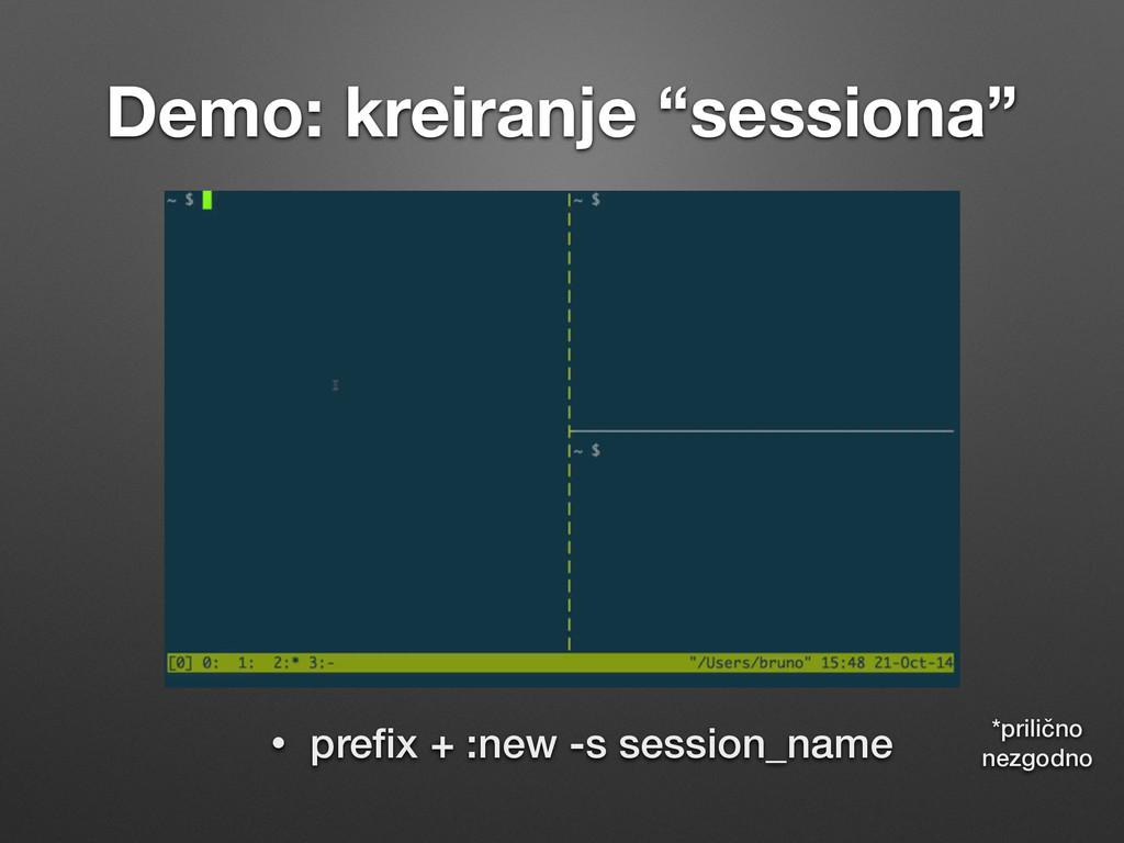 """Demo: kreiranje """"sessiona"""" • prefix + :new -s se..."""