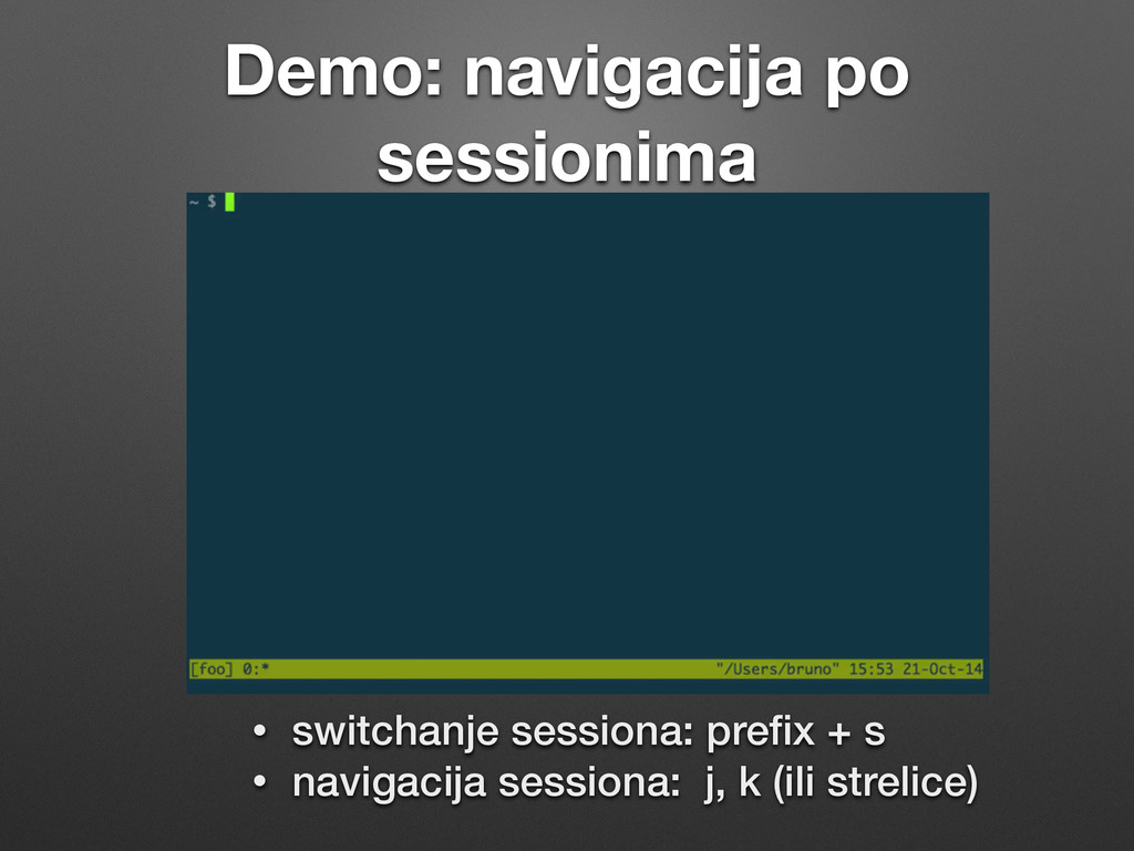 Demo: navigacija po sessionima • switchanje ses...