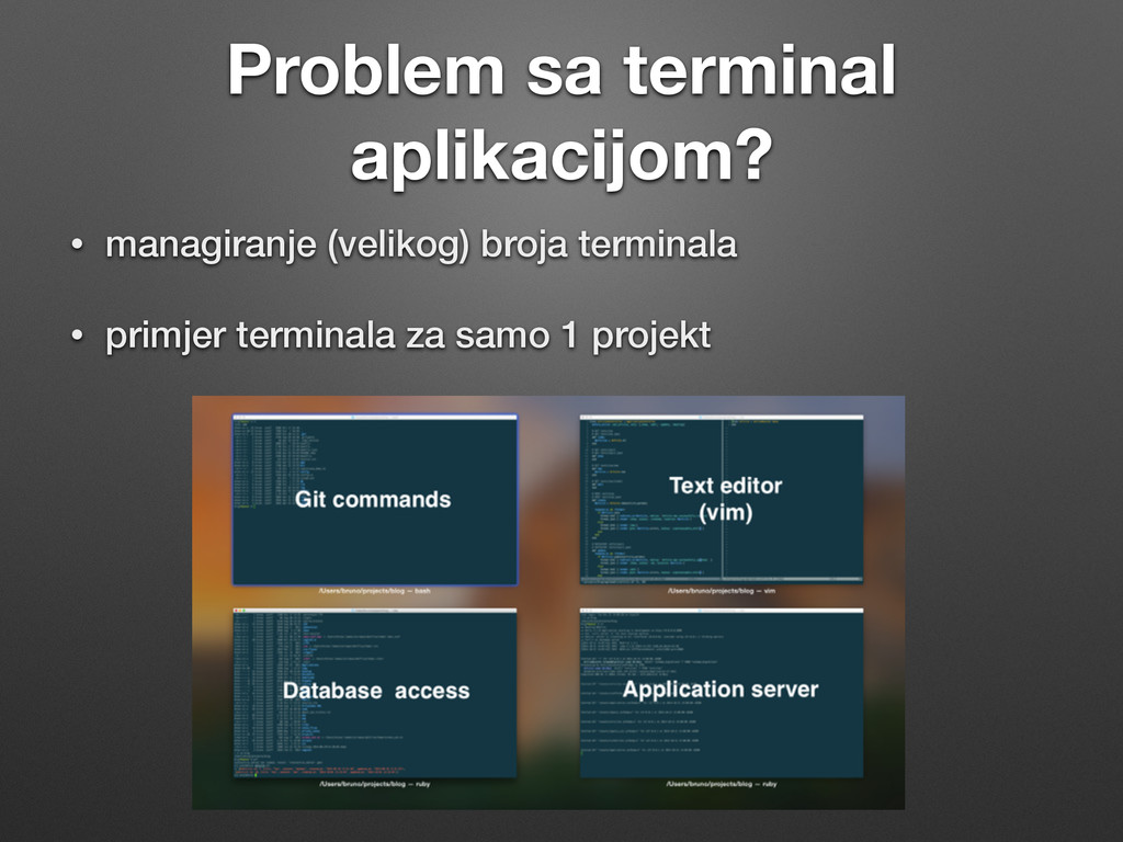 Problem sa terminal aplikacijom? • managiranje ...