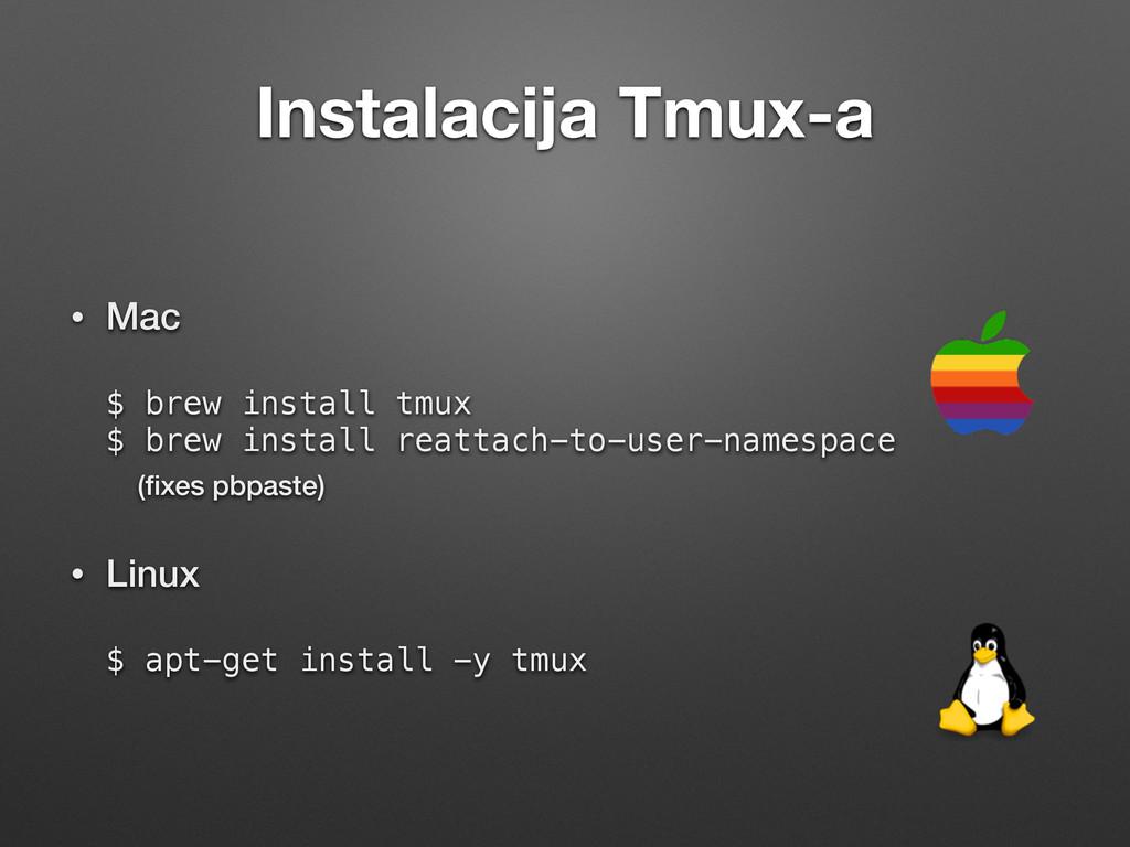 Instalacija Tmux-a • Mac  $ brew install tmux...