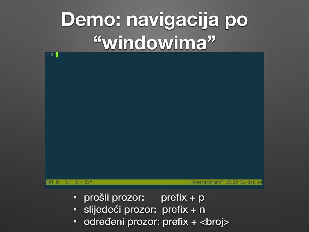 """Demo: navigacija po """"windowima"""" • prošli prozor..."""