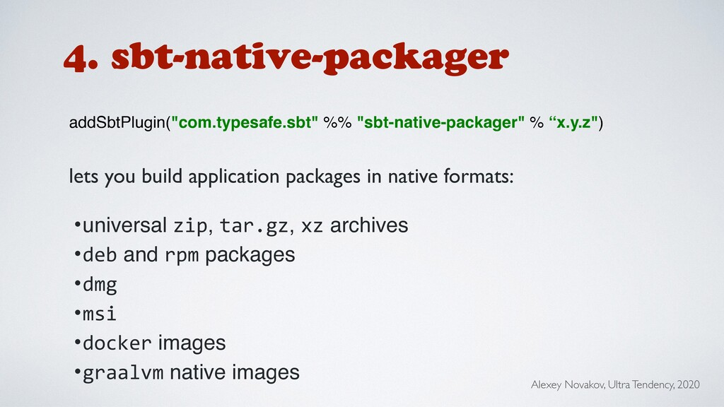 4. sbt-native-packager lets you build applicati...