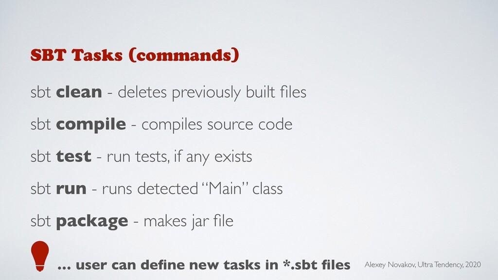 SBT Tasks (commands) sbt clean - deletes previo...