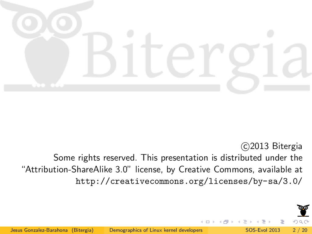 c 2013 Bitergia Some rights reserved. This pres...