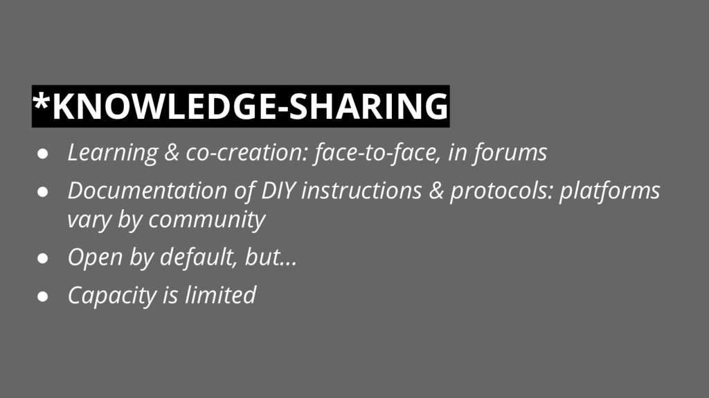 *KNOWLEDGE-SHARING ● Learning & co-creation: fa...