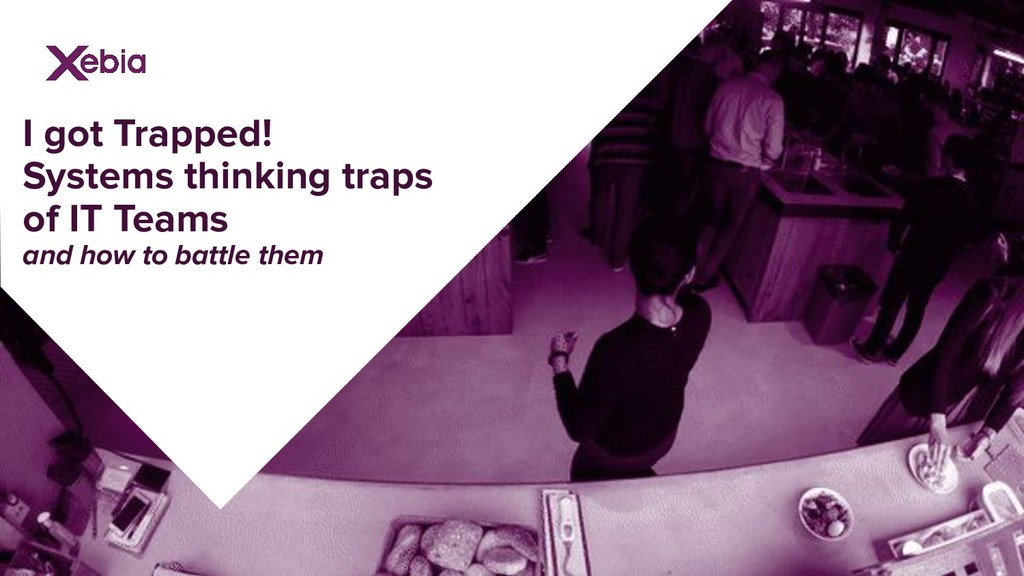 I got Trapped! Systems thinking traps of IT Tea...