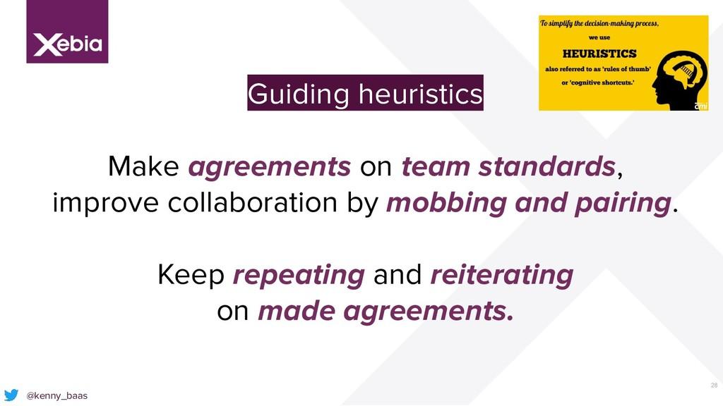 28 @kenny_baas Guiding heuristics Make agreemen...