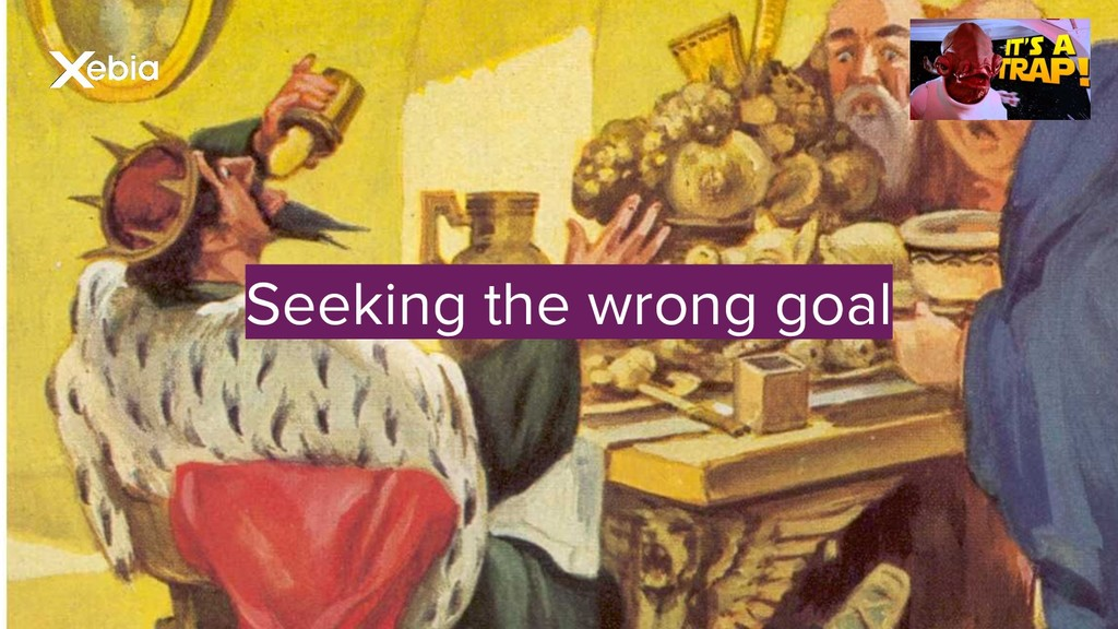 Seeking the wrong goal