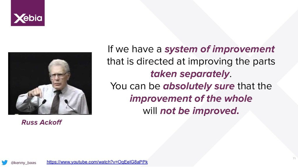 71 @kenny_baas If we have a system of improveme...