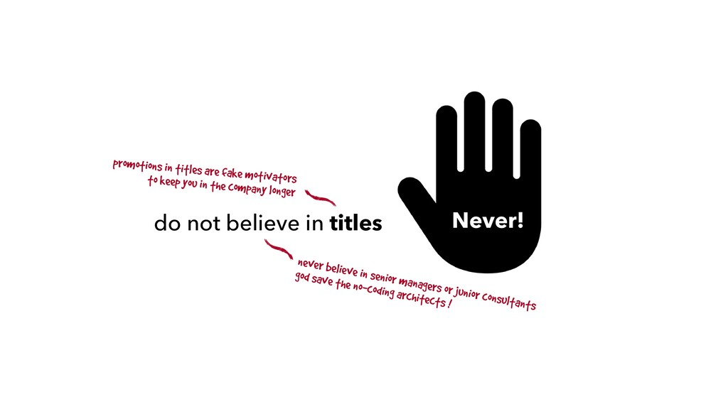 do not believe in titles Never! never believe i...