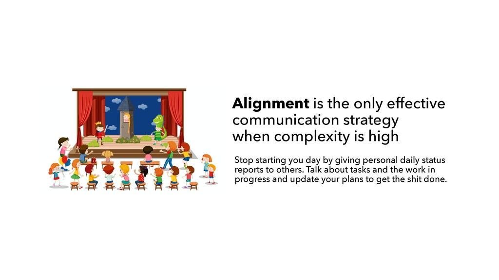 Alignment is the only effective communication s...
