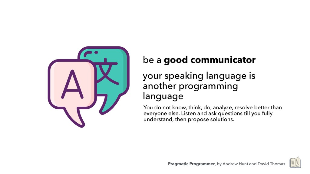 be a good communicator   your speaking language...