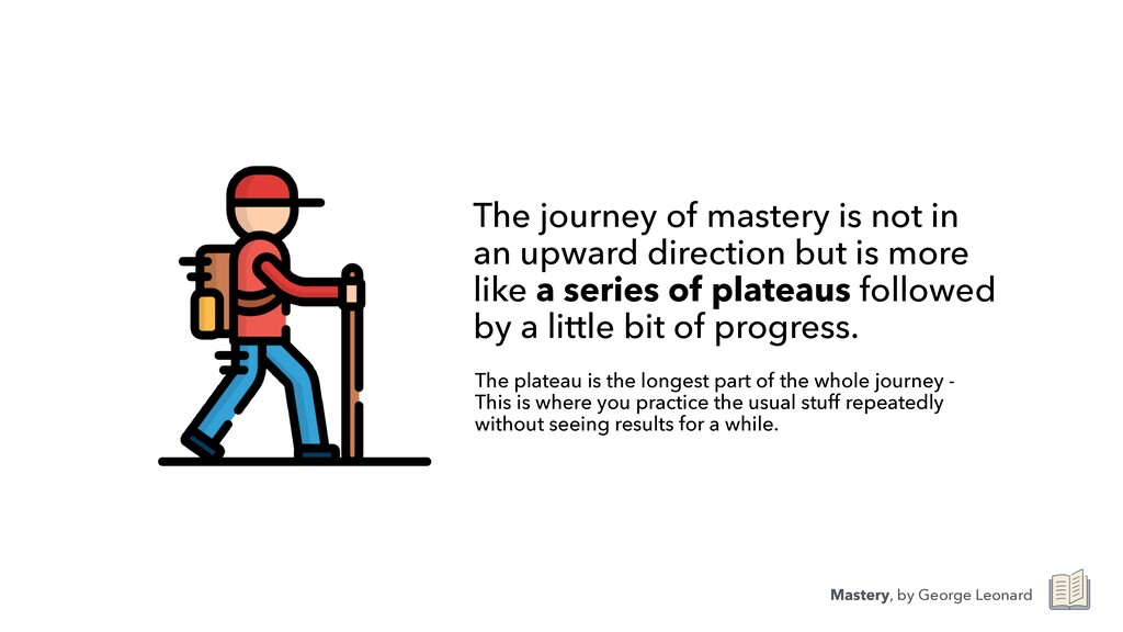 The journey of mastery is not in an upward dire...