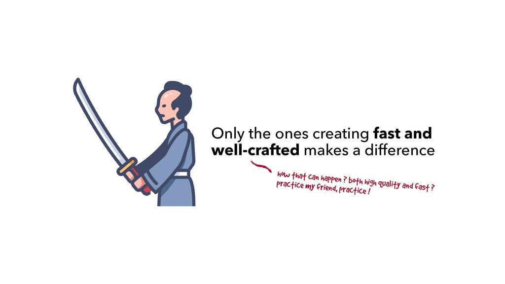 Only the ones creating fast and well-crafted ma...