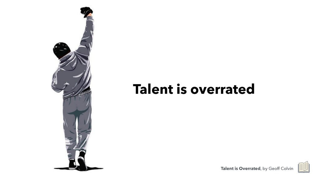 Talent is overrated Talent is Overrated, by Geo...