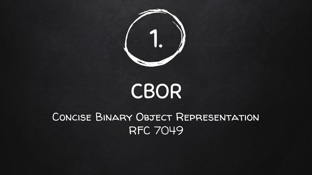 1. CBOR Concise Binary Object Representation RF...