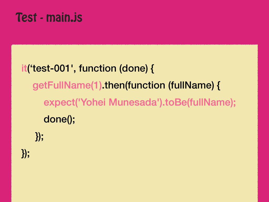 Test - main.js it('test-001', function (done) {...