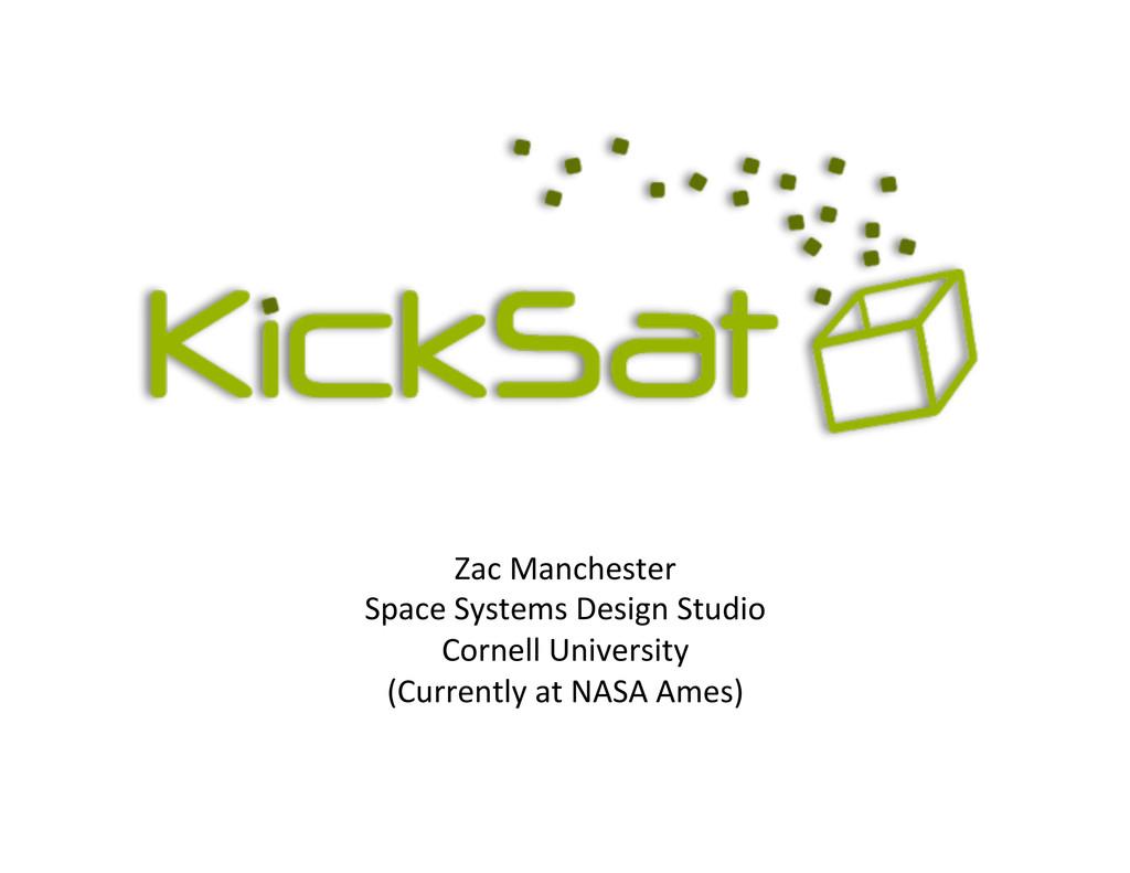 Zac$Manchester$ Space$Systems$Design$Studio$ Co...
