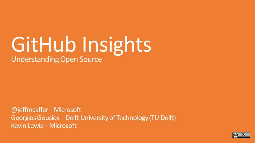 GitHub Insights Understanding Open Source @jeff...