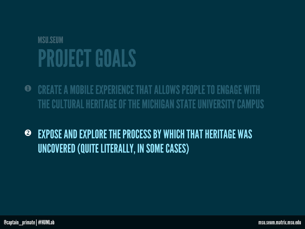 PROJECT GOALS MSU.SEUM  EXPOSE AND EXPLORE THE...