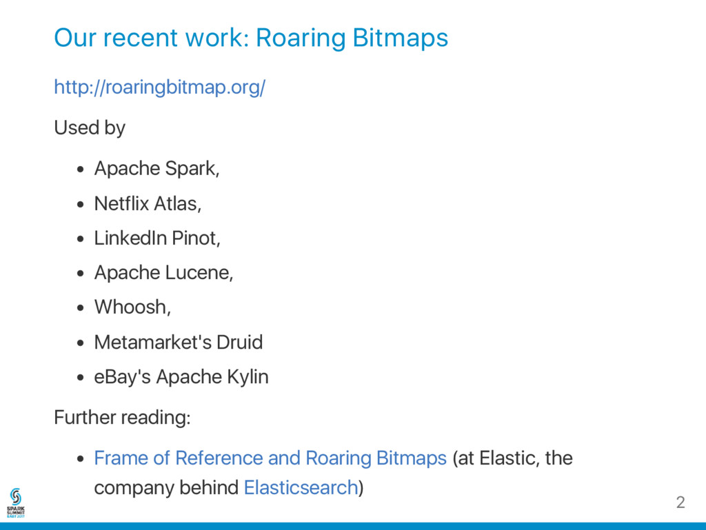 Our recent work: Roaring Bitmaps http://roaring...