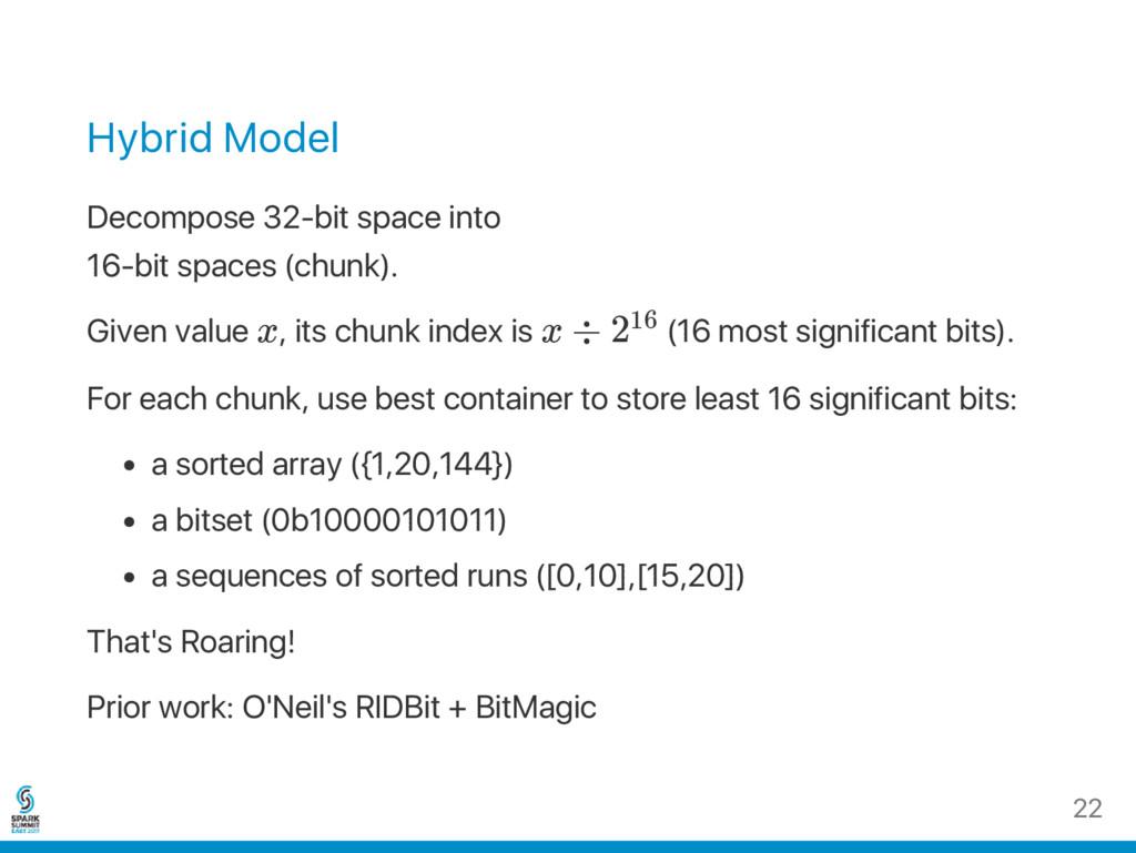 Hybrid Model Decompose 32‑bit space into 16‑bit...