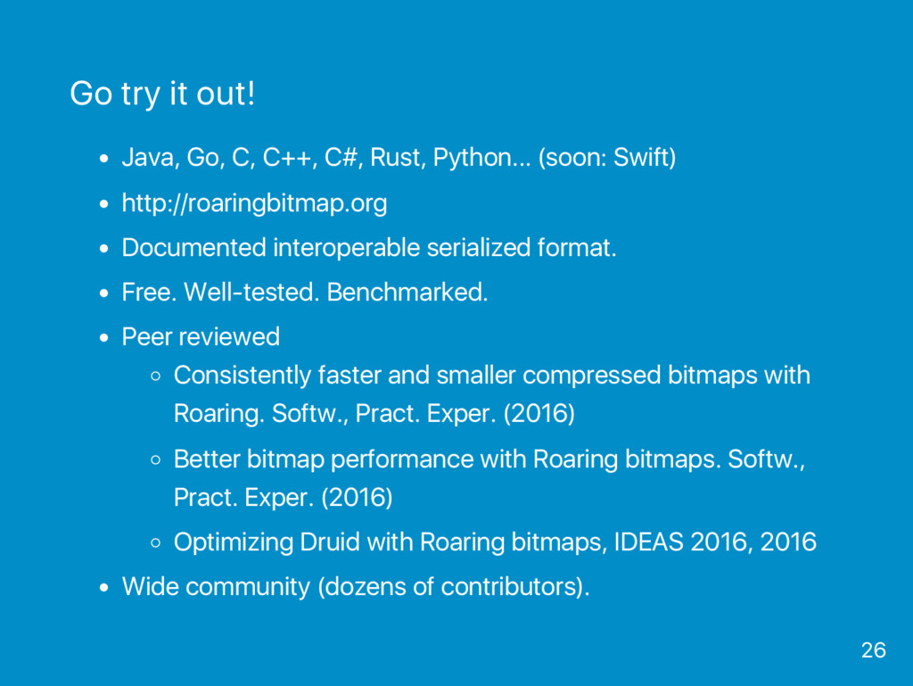 Go try it out! Java, Go, C, C++, C#, Rust, Pyth...