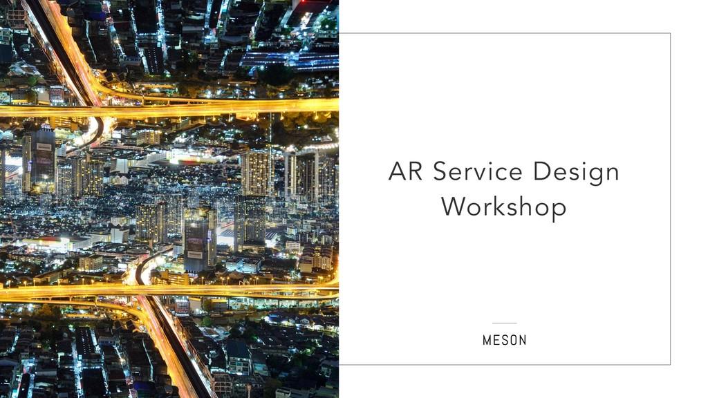 ˇ AR Service Design Workshop