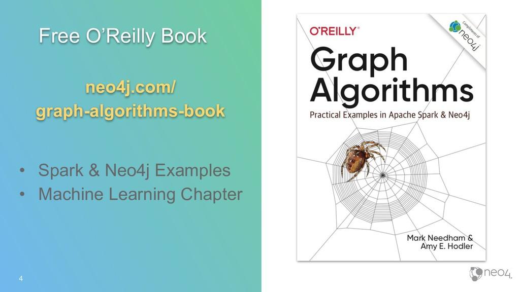 4 Free O'Reilly Book neo4j.com/ graph-algorithm...