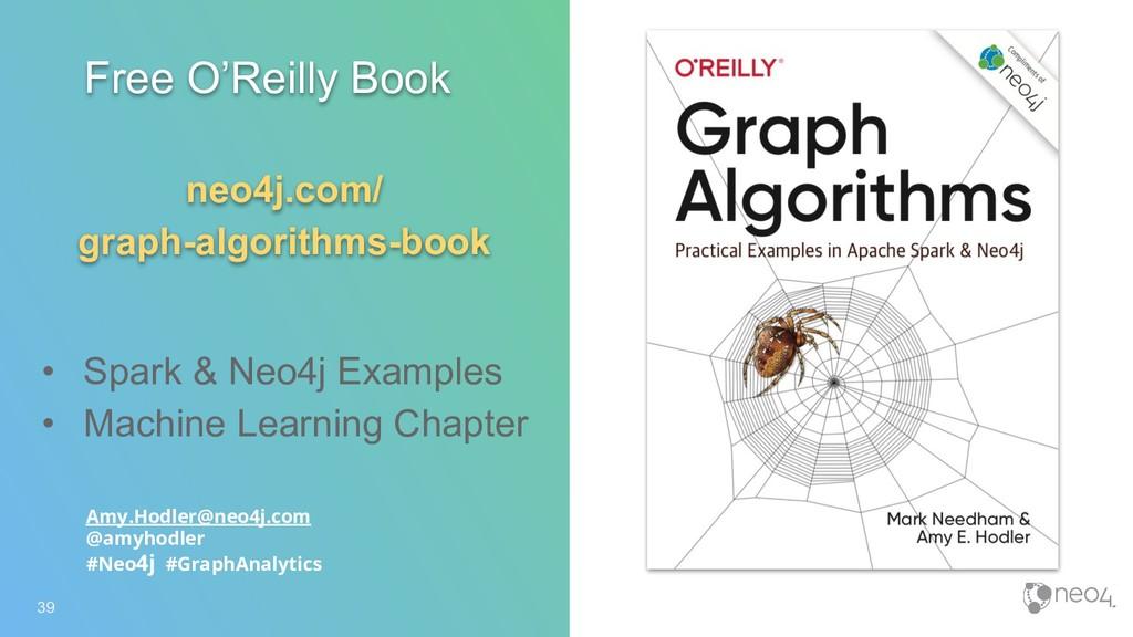 39 Free O'Reilly Book neo4j.com/ graph-algorith...